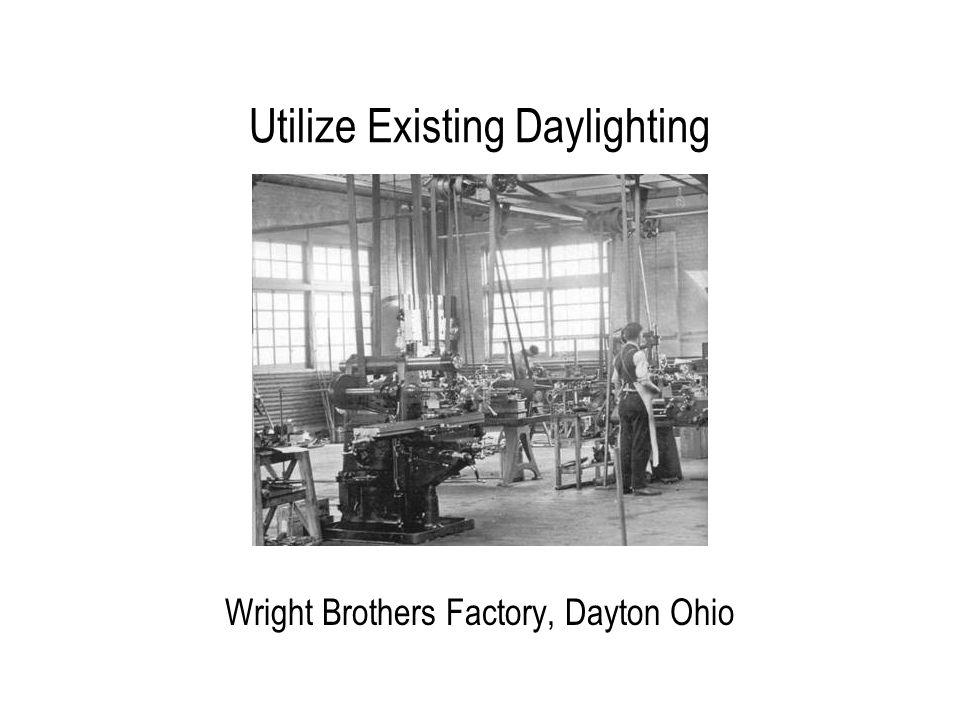 Utilize Existing Daylighting Wright Brothers Factory, Dayton Ohio