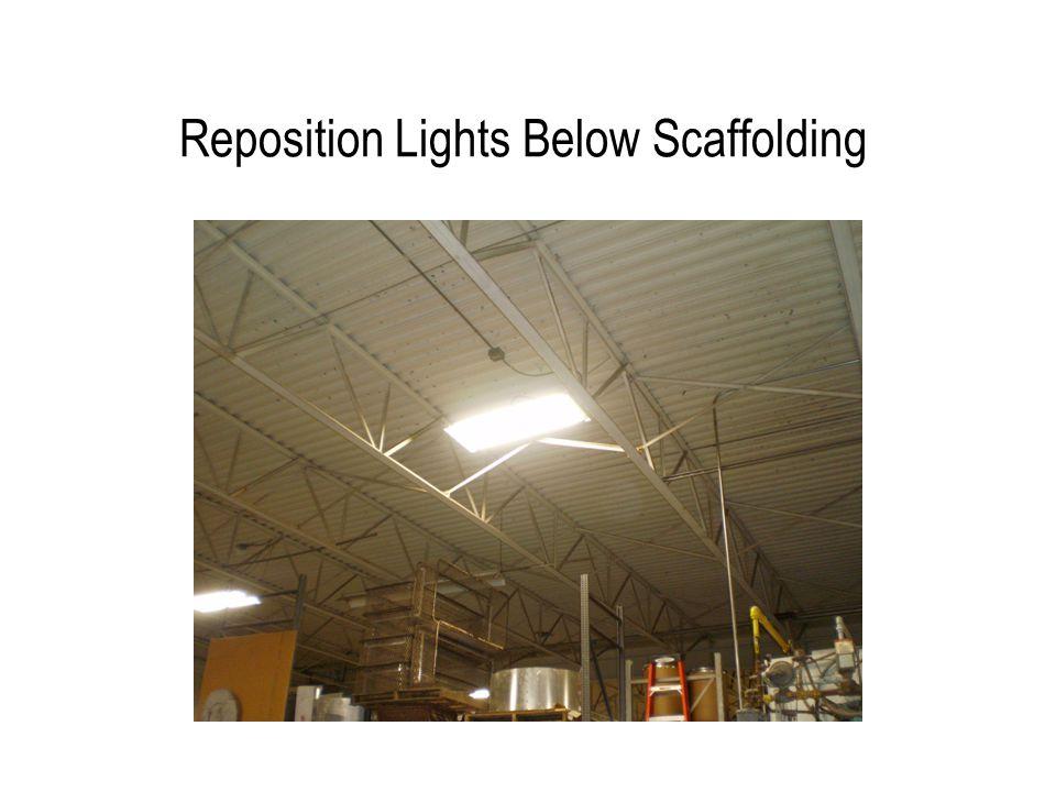 Reposition Lights Below Scaffolding