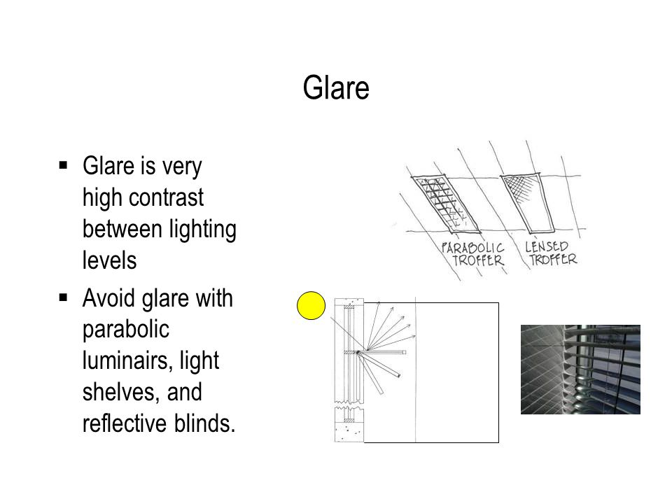 Energy Efficiency Lighting efficiency = (lm/W) light x (CU) fixture/room Efficient lighting: 1.High lm/W 2.High CU