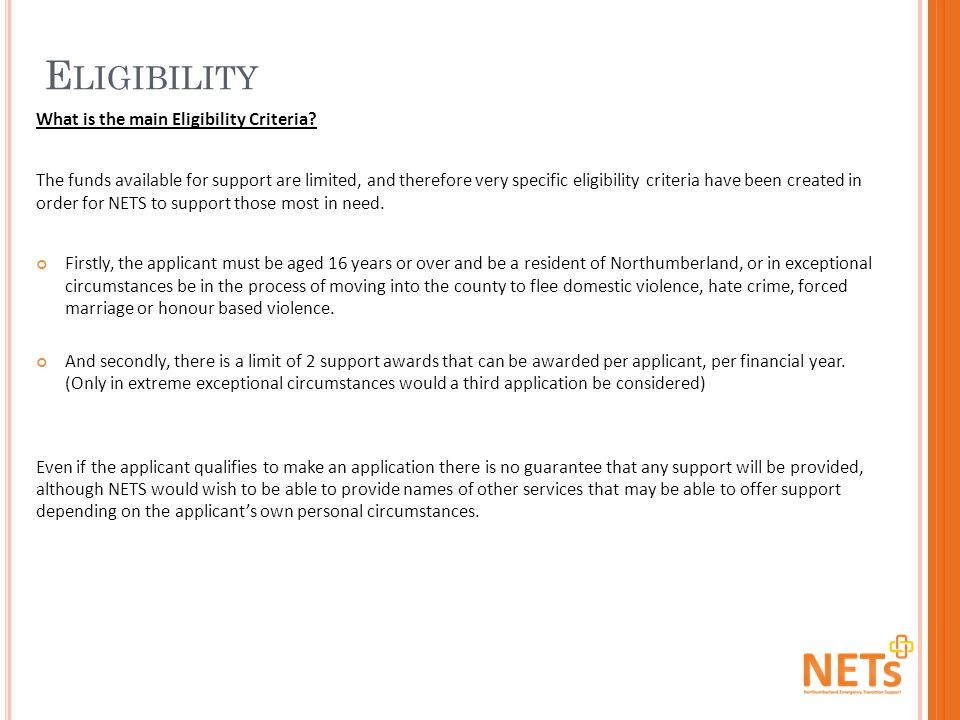 E LIGIBILITY What is the main Eligibility Criteria.