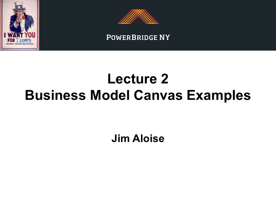 Lecture 2 Business Model Canvas Examples Jim Aloise