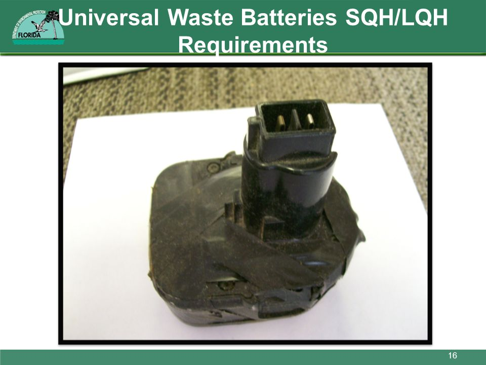 Universal Waste Batteries SQH/LQH Requirements 16