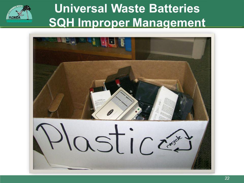Universal Waste Batteries SQH Improper Management 22