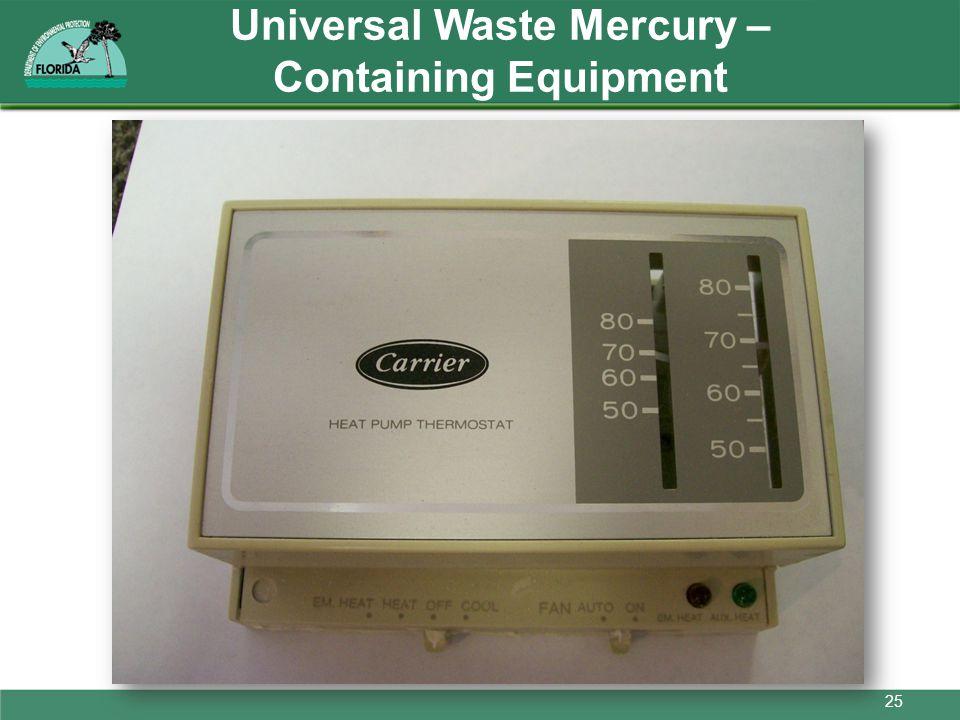 Universal Waste Mercury – Containing Equipment 25
