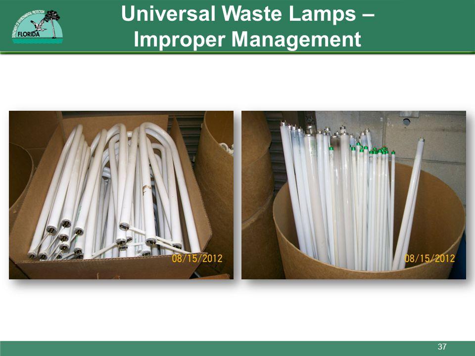 Universal Waste Lamps – Improper Management 37
