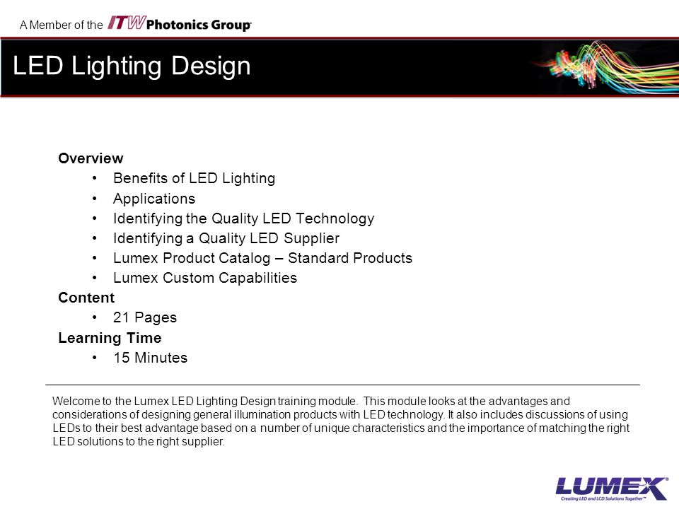 A Member of the The world of LED lighting continues to make rapid advancements.