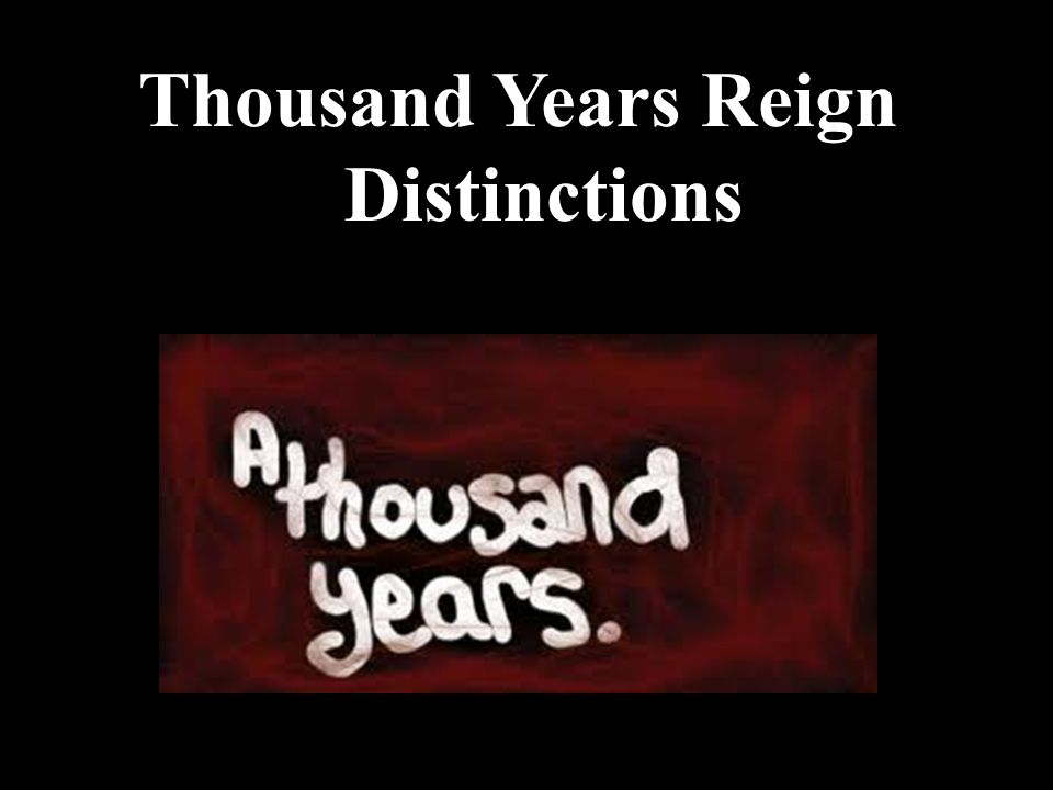Thousand Years Reign Distinctions