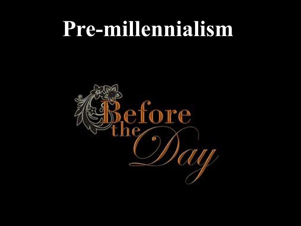 Pre-millennialism