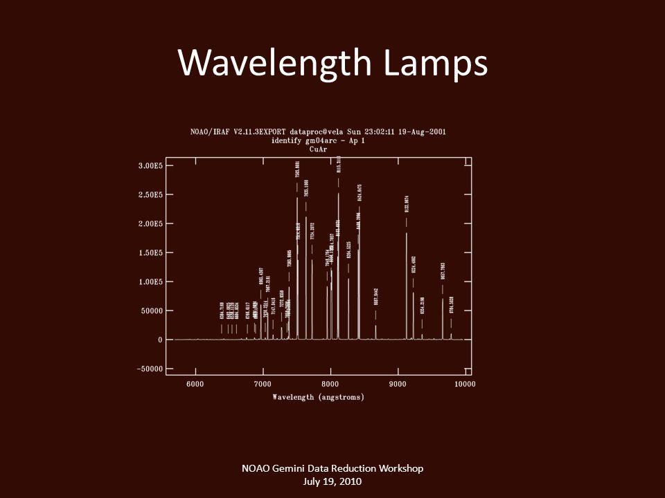 Wavelength Lamps NOAO Gemini Data Reduction Workshop July 19, 2010