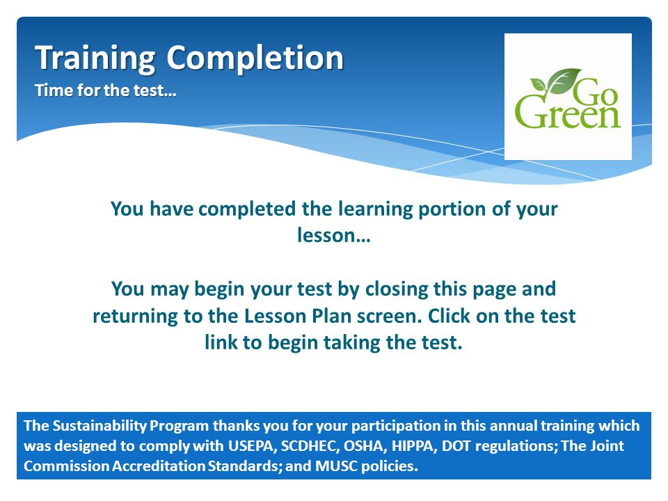 You have completed the learning portion of your lesson… You may begin your test by closing this page and returning to the Lesson Plan screen.
