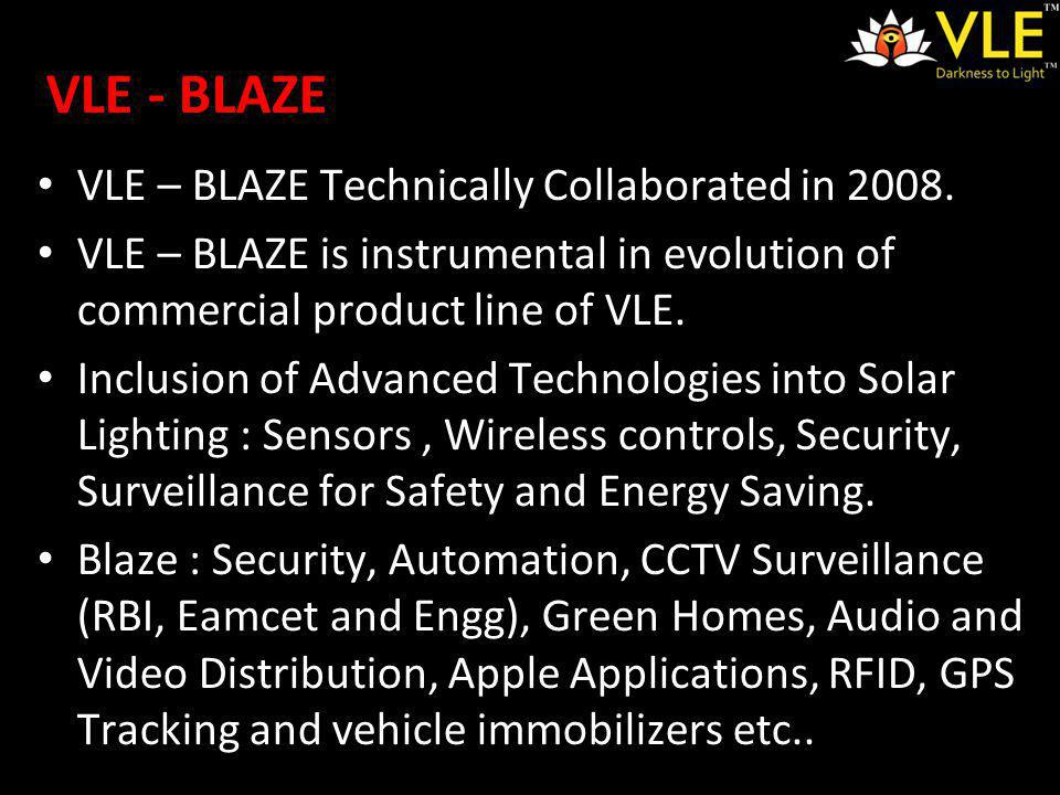 VLE - BLAZE VLE – BLAZE Technically Collaborated in 2008.