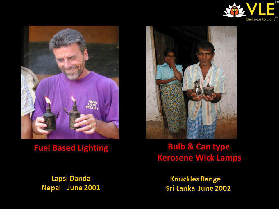 Fuel Based Lighting Lapsi Danda Nepal June 2001 Bulb & Can type Kerosene Wick Lamps Knuckles Range Sri Lanka June 2002