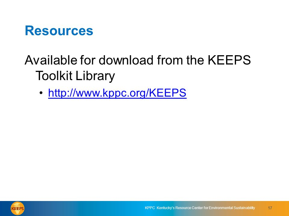 KPPC Kentuckys Resource Center for Environmental Sustainability 17 Resources Available for download from the KEEPS Toolkit Library