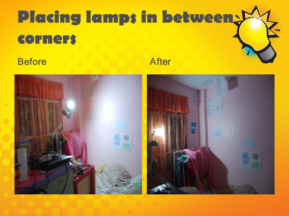 Placing lamps in between corners BeforeAfter