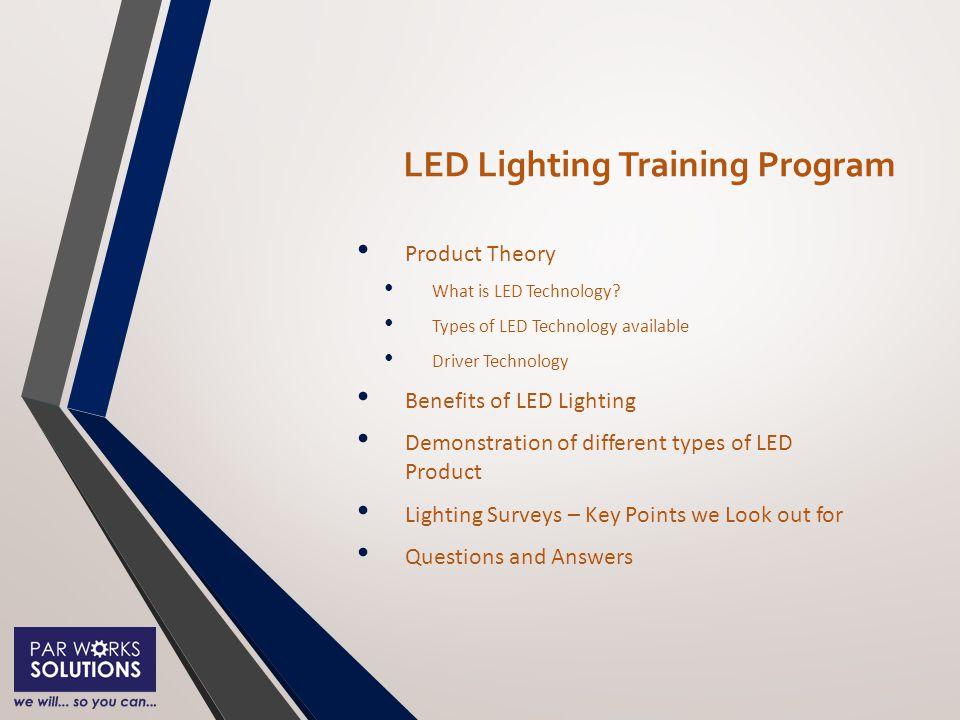 LED Lighting Training Program Product Theory What is LED Technology.