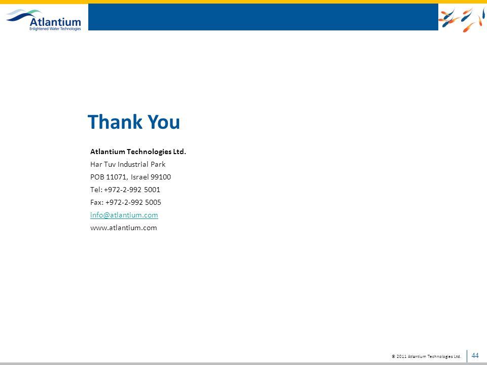 © 2011 Atlantium Technologies Ltd. 44 Atlantium Technologies Ltd. Har Tuv Industrial Park POB 11071, Israel 99100 Tel: +972-2-992 5001 Fax: +972-2-992