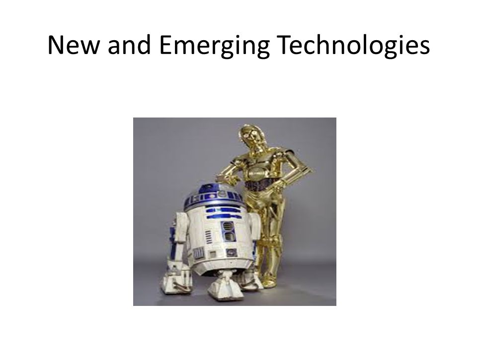 New and Emerging Technologies