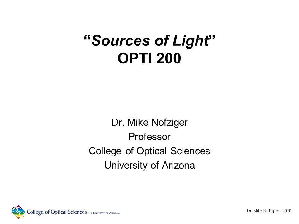 Sources of Light OPTI 200 Dr.