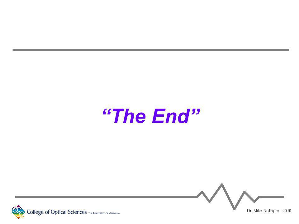 Dr. Mike Nofziger 2010 The End