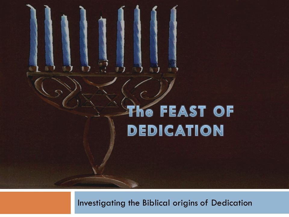 Investigating the Biblical origins of Dedication