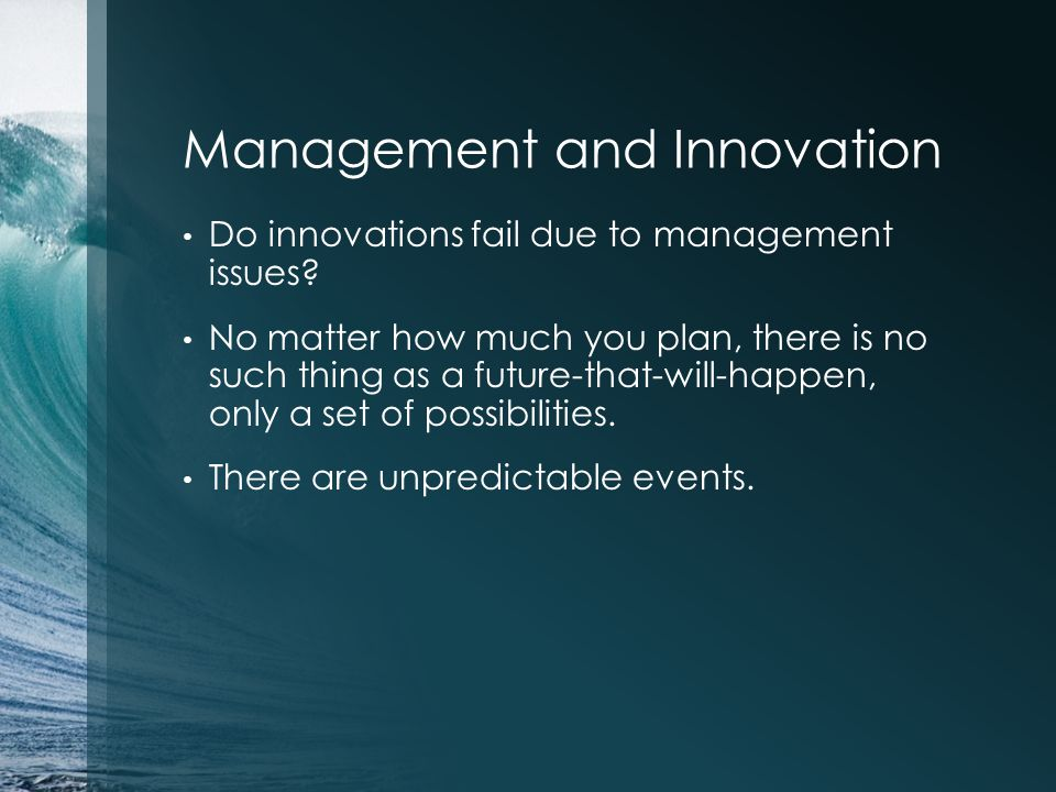 Management and Innovation Do innovations fail due to management issues.