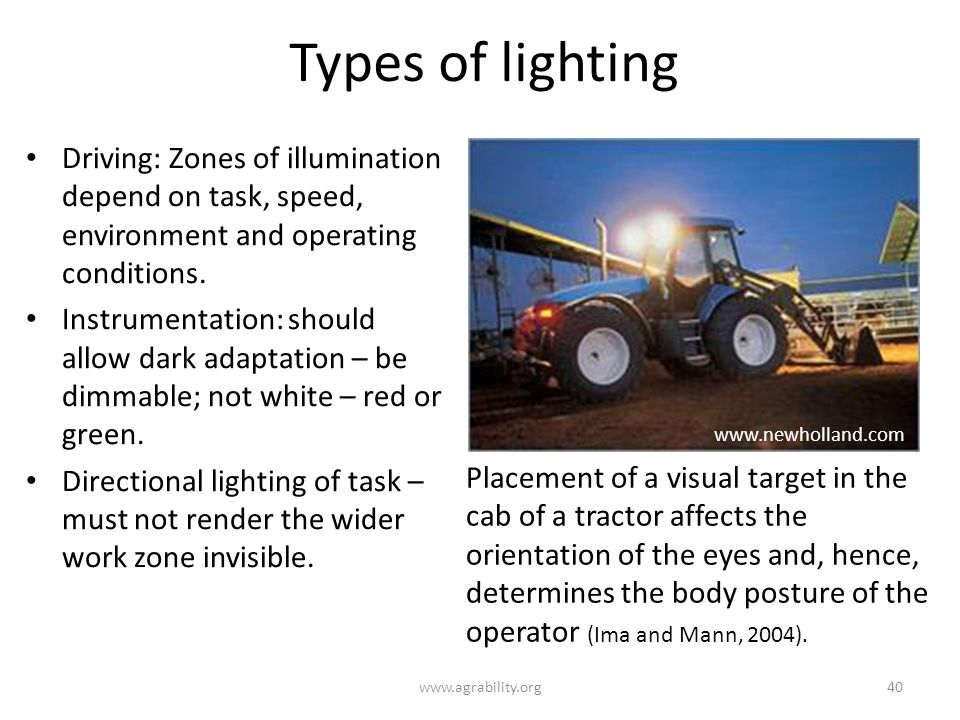 Types of lighting www.agrability.org40 Driving: Zones of illumination depend on task, speed, environment and operating conditions.