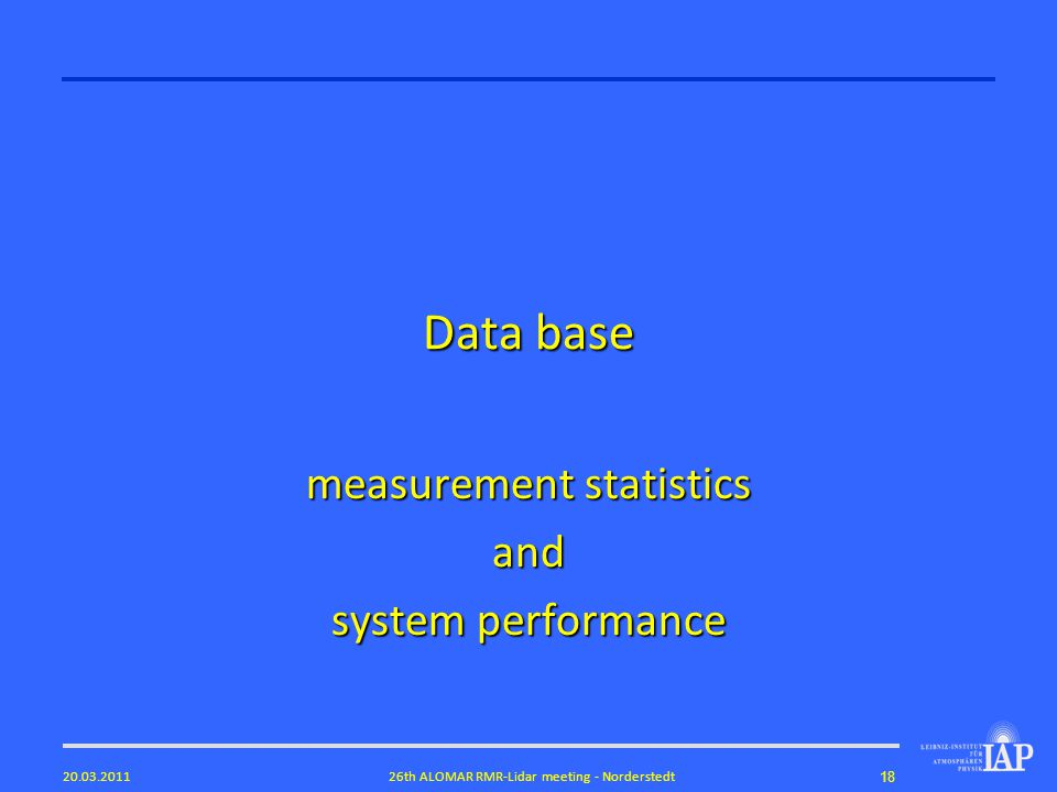1826th ALOMAR RMR-Lidar meeting - Norderstedt20.03.2011 Data base measurement statistics and system performance