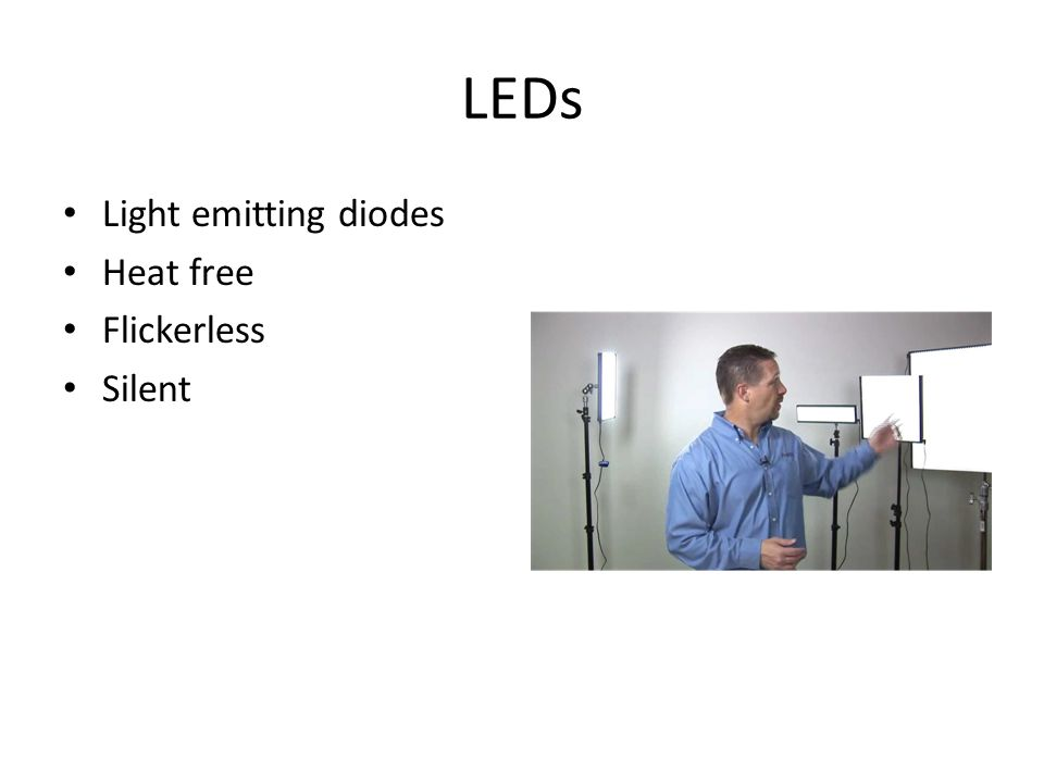LEDs Light emitting diodes Heat free Flickerless Silent