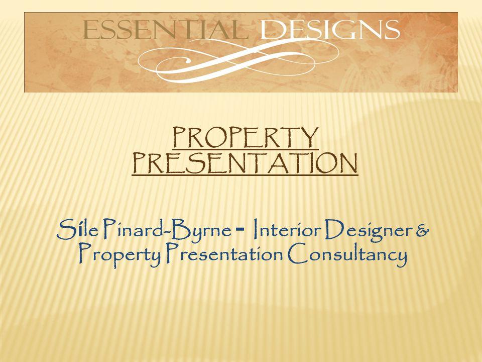 PROPERTY PRESENTATION S í le Pinard-Byrne - Interior Designer & Property Presentation Consultancy