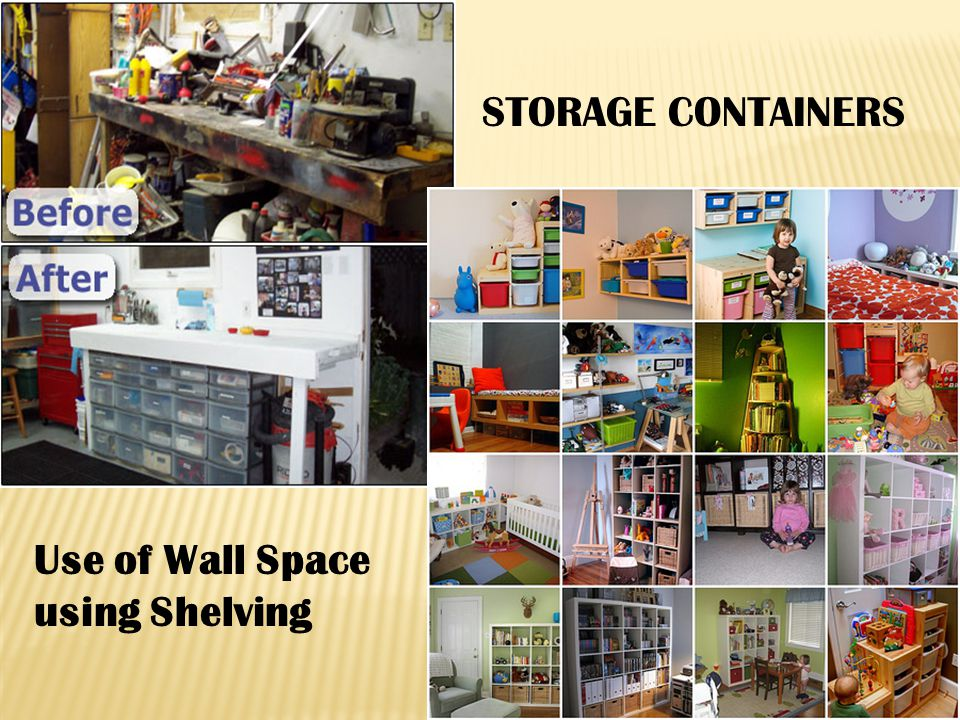 STORAGE CONTAINERS Use of Wall Space using Shelving