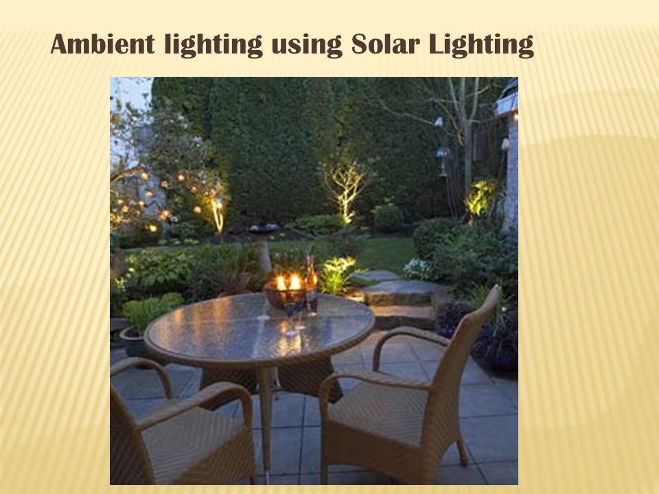 Ambient lighting using Solar Lighting