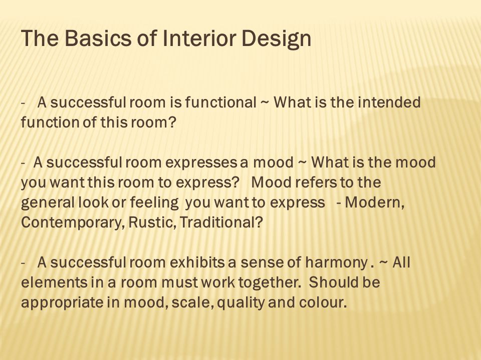 The Basics of Interior Design - A successful room is functional ~ What is the intended function of this room.