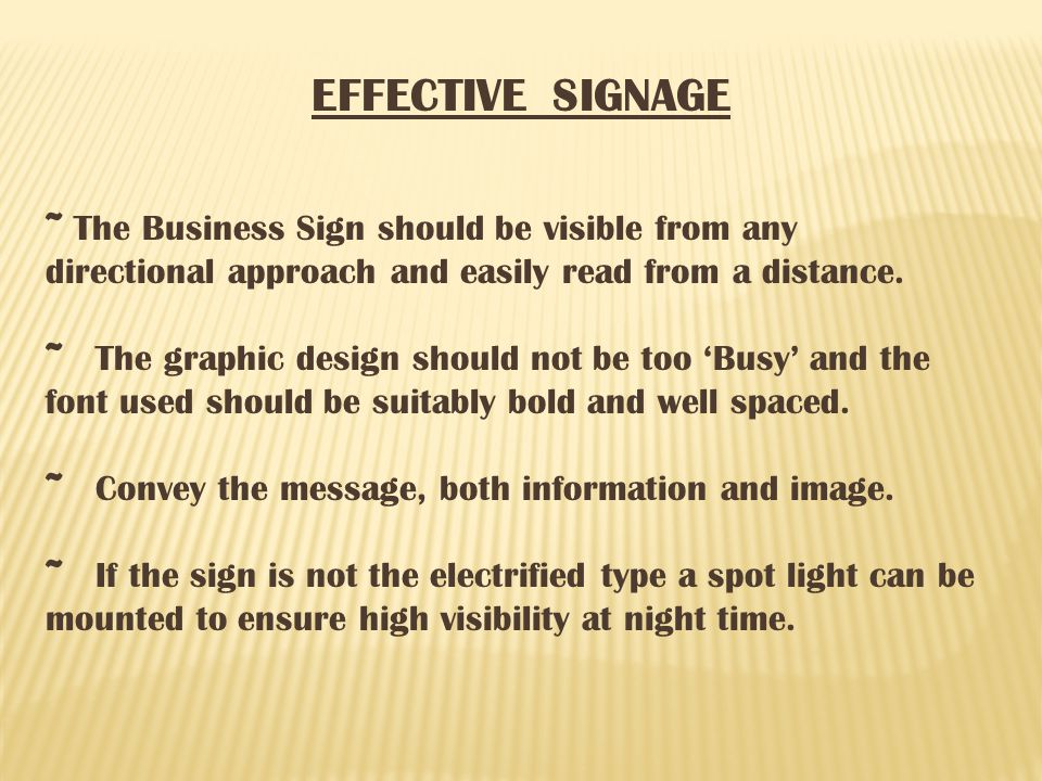 EFFECTIVE SIGNAGE ~ The Business Sign should be visible from any directional approach and easily read from a distance.
