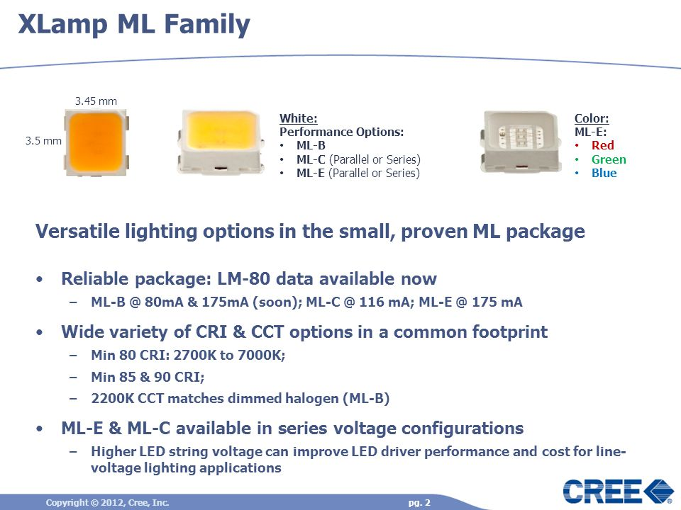 ML-E Series ML-E Series ML-C Series ML-C Series One Footprint: Many Performance Options & Uses Copyright © 2012, Cree, Inc.pg.