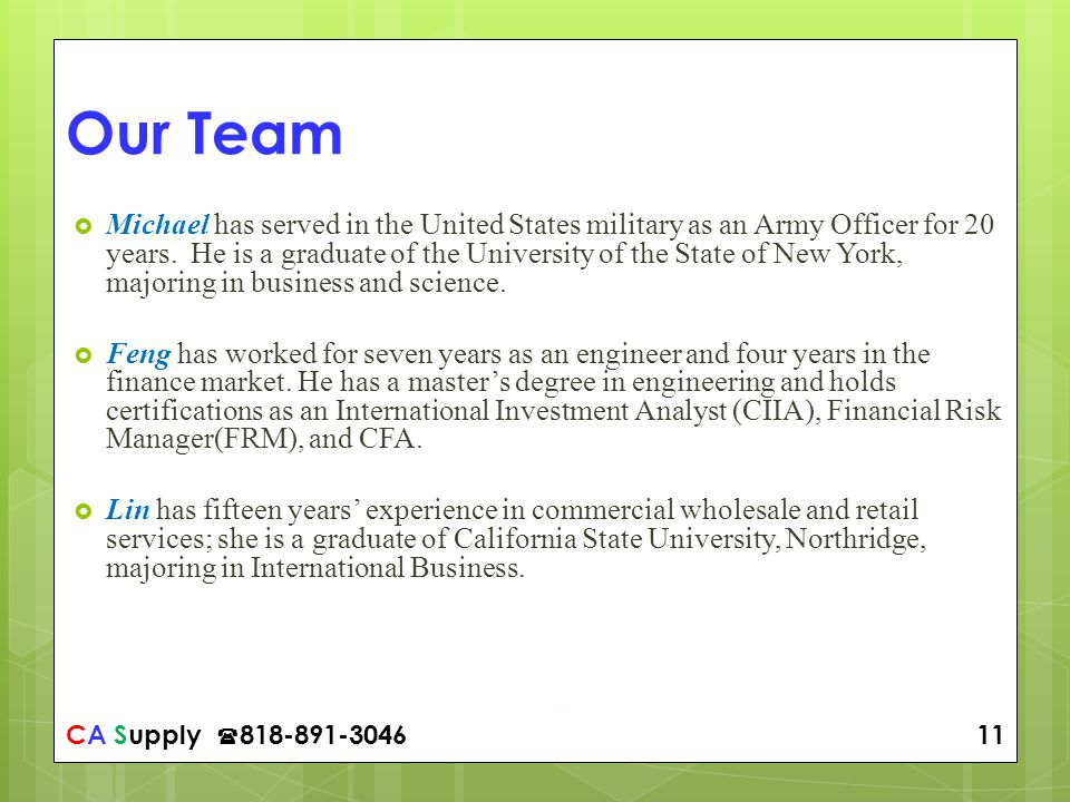 CA Supply 818-891-3046 11 11 Our Team Michael has served in the United States military as an Army Officer for 20 years.