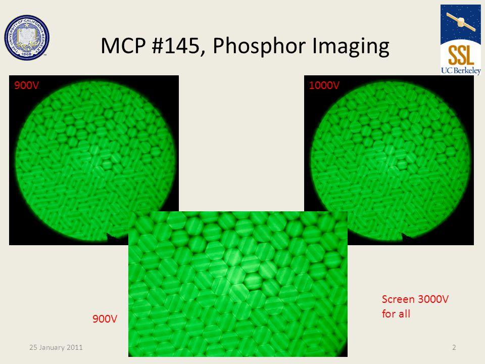 MCP #145, Phosphor Imaging 25 January 2011J.