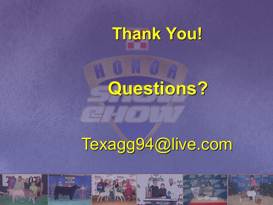 Thank You! Questions? Texagg94@live.com