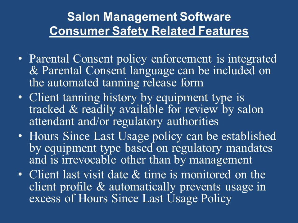 Salon Management Software Consumer Safety Related Features Parental Consent policy enforcement is integrated & Parental Consent language can be includ