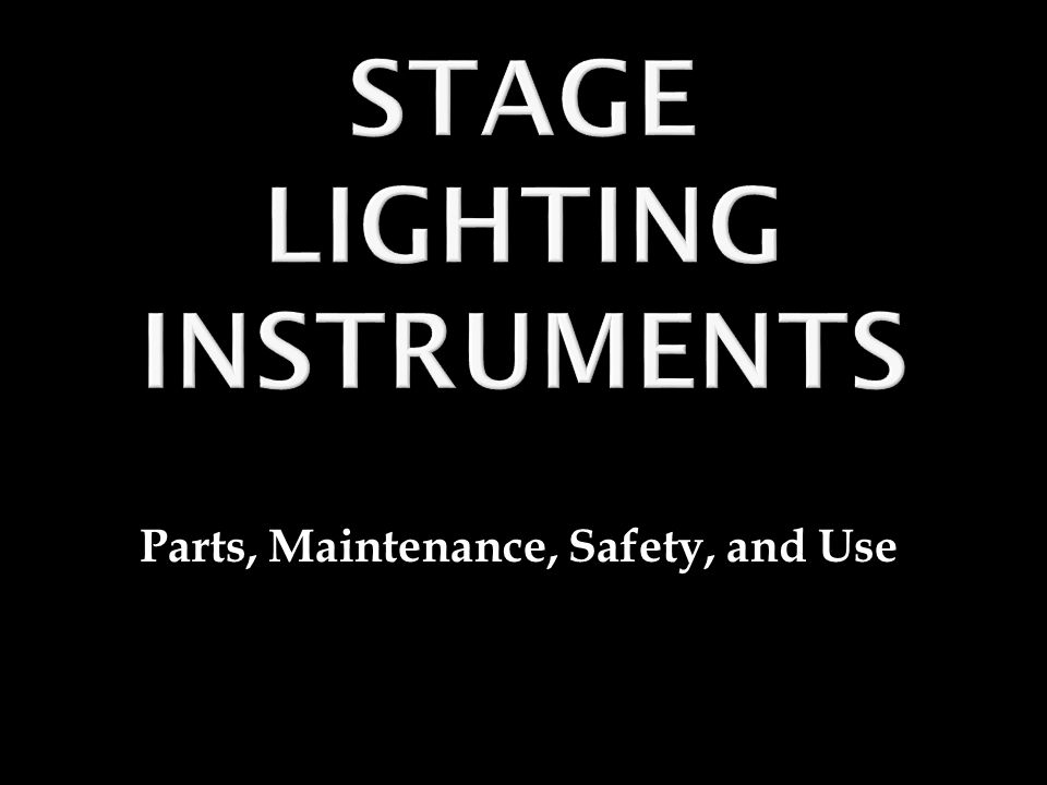 1.Learn the exterior and interior parts of a stage lighting instrument.