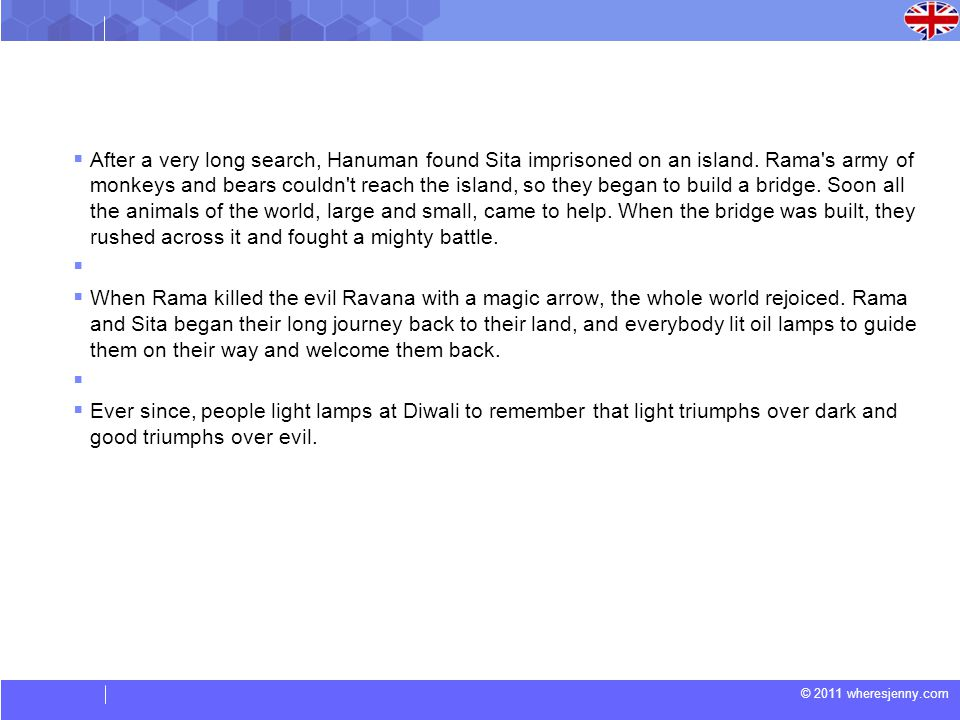© 2011 wheresjenny.com After a very long search, Hanuman found Sita imprisoned on an island.