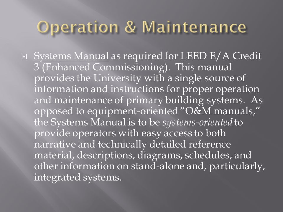 Systems Manual as required for LEED E/A Credit 3 (Enhanced Commissioning).