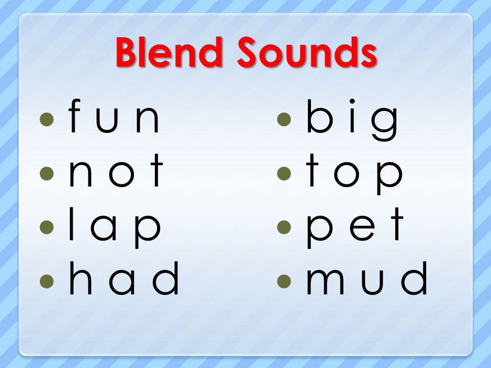 Blend Sounds f u n n o t l a p h a d b i g t o p p e t m u d