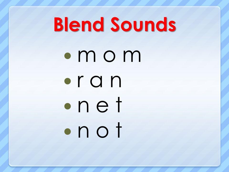 Blend Sounds m o m r a n n e t n o t