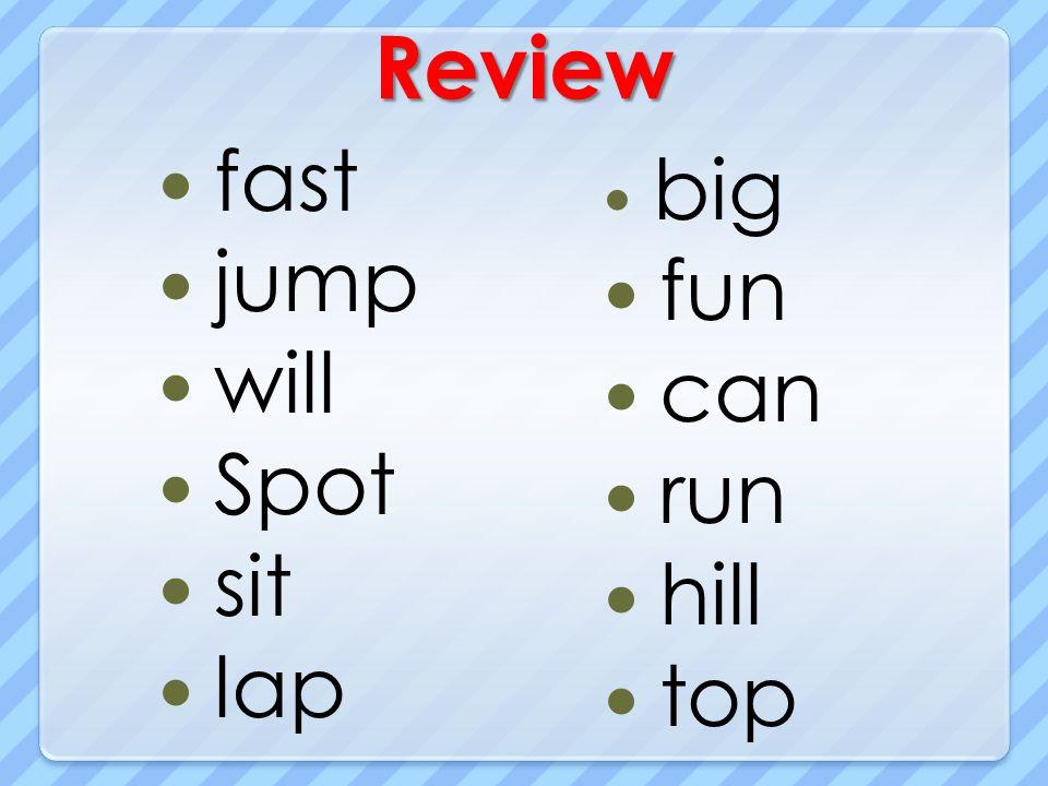 Review fast jump will Spot sit lap big fun can run hill top