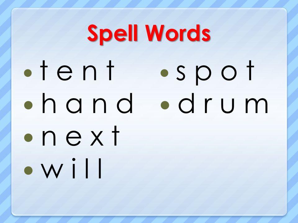 Spell Words t e n t h a n d n e x t w i l l s p o t d r u m
