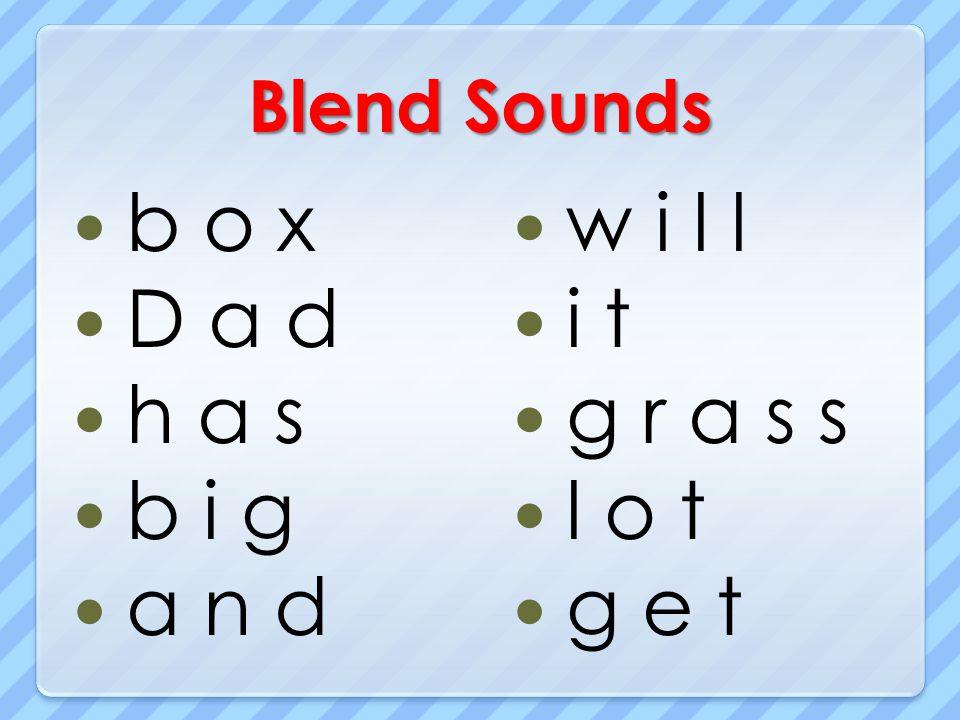 Blend Sounds b o x D a d h a s b i g a n d w i l l i t g r a s s l o t g e t