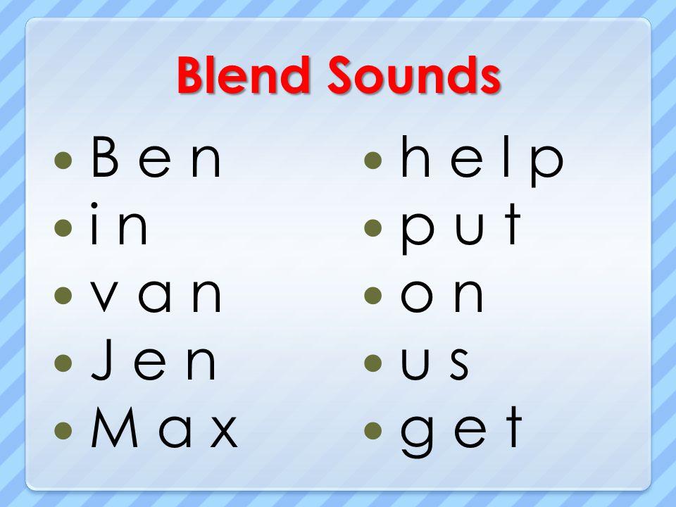 Blend Sounds B e n i n v a n J e n M a x h e l p p u t o n u s g e t