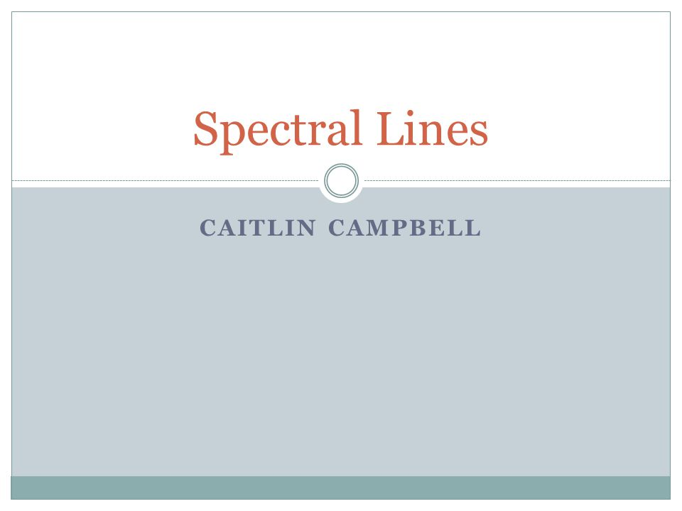 CAITLIN CAMPBELL Spectral Lines