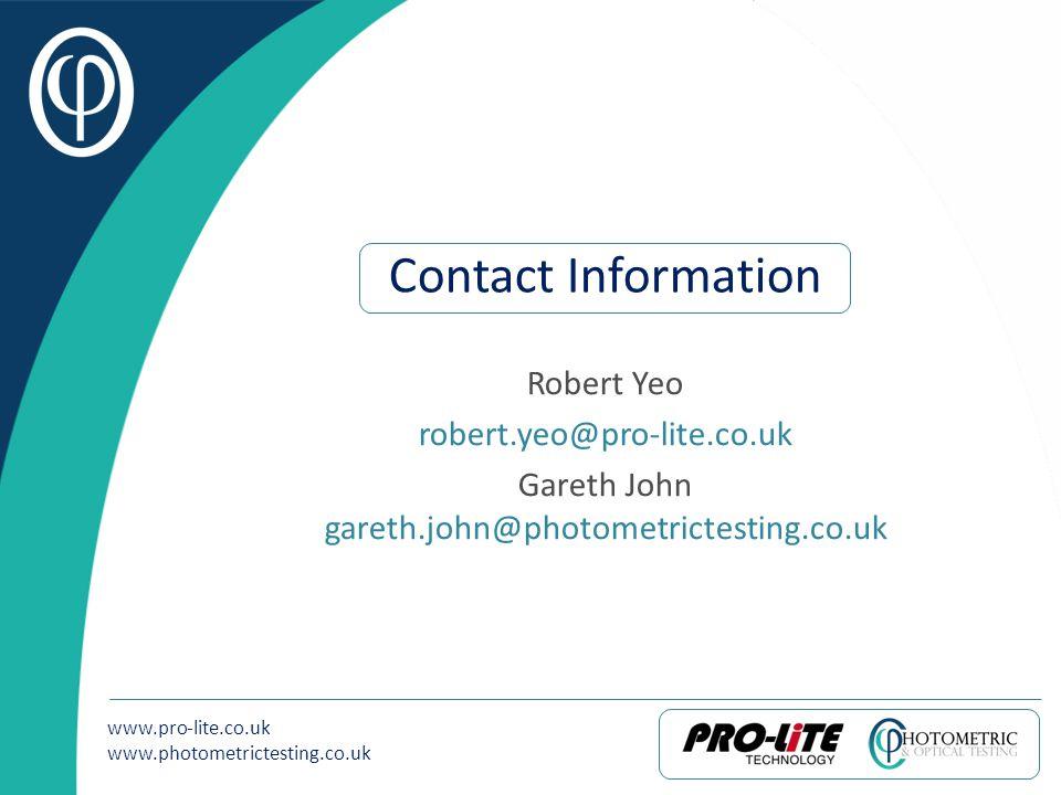 www.pro-lite.co.uk www.photometrictesting.co.uk Contact Information Robert Yeo robert.yeo@pro-lite.co.uk Gareth John gareth.john@photometrictesting.co.uk