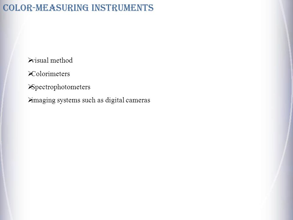 Color-measuring Instruments visual method Colorimeters Spectrophotometers imaging systems such as digital cameras